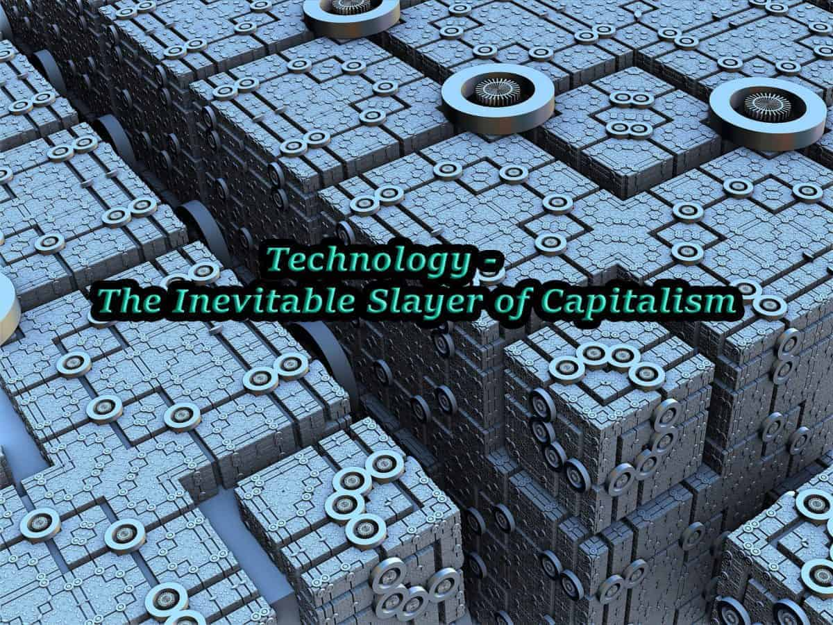 technology the inevitable slayer of capitalism