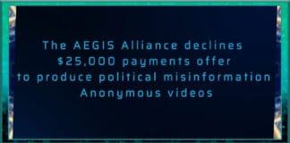The AEGIS Alliance declines 25000 dollar payments offer to produce political misinformation Anonymous videos